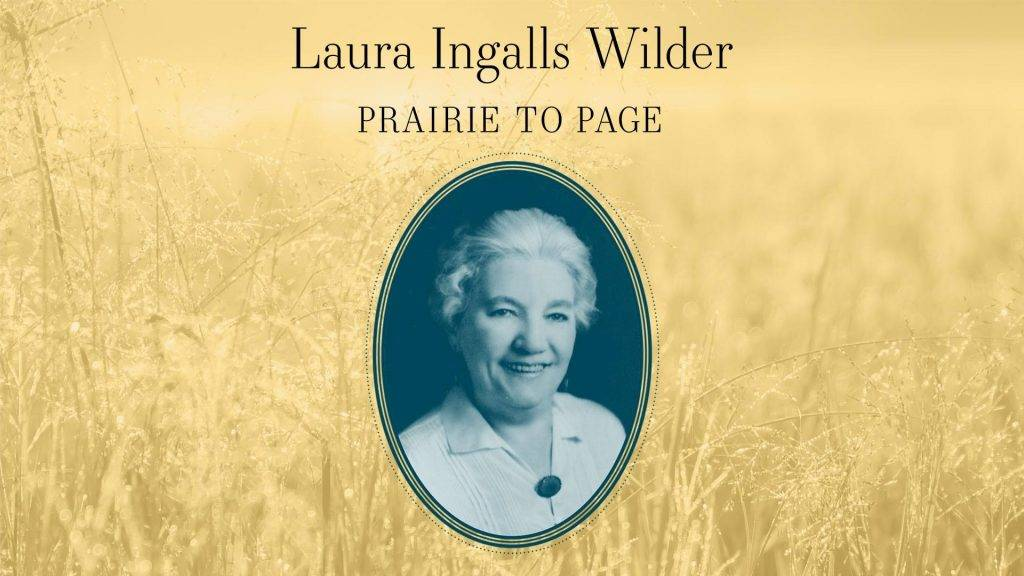 PBS Film Laura Ingalls Wilder: Prairie to Page, produced by Twin Cities National Productions