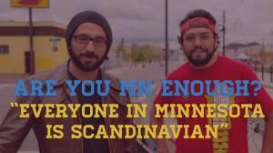 Are You MN Enough: Everyone is Scandinavian