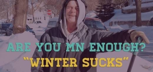 Are You MN Enough: Winter Sucks