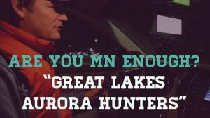 Are You MN Enough?: Great Lakes Aurora Hunters