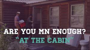 Are You MN Enough?: At the Cabin