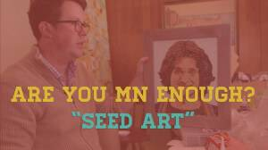 Are You MN Enough?: Seed Art
