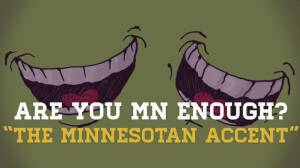 Are You MN Enough?: The Minnesotan Accent