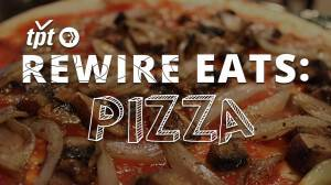 Rewire Eats: Pizza, A Little Something For Everyone