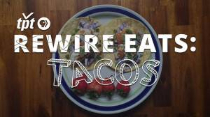 Rewire Eats: Live Every Day Like It's Taco Tuesday
