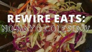 Rewire Eats: No-Mayo Coleslaw Is No Problem