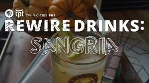 Rewire Eats (ahem Drinks): Sangria! It's Not Just For Summer Anymore!