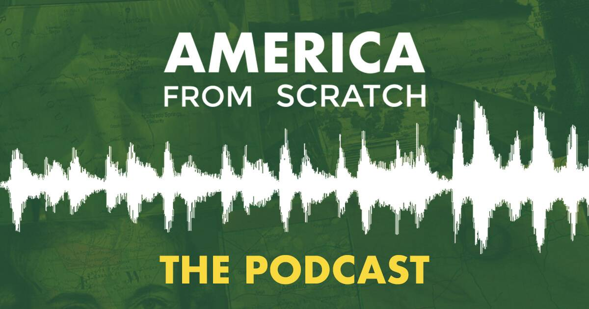 America From Scratch Podcast.