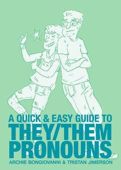 "The cover of ""A Quick and Easy Guide to They/Them Pronouns."" Pronouns pbs rewire"