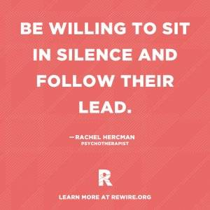 "Graphic with the quote ""Be willing to sit in silence and follow their lead."" Grieving Friend pbs rewire"