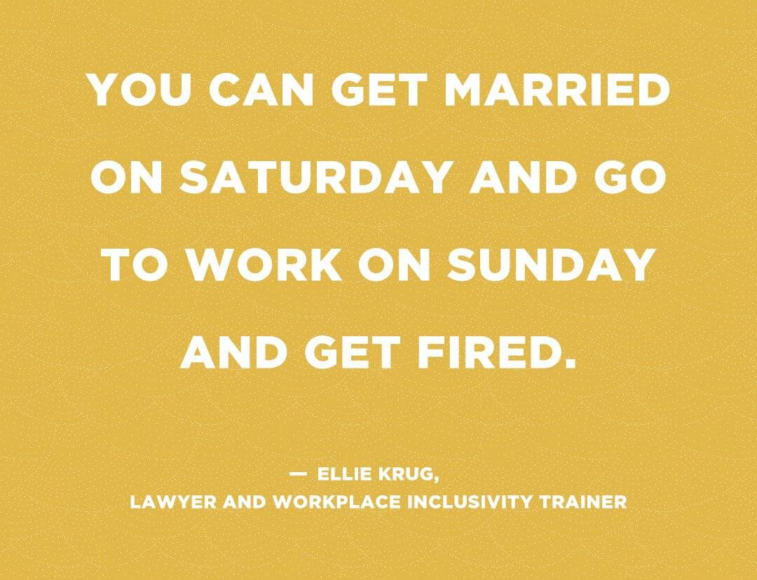 "Quote graphic stating ""You can get married on Saturday and go to work on Sunday and get fired."" By Ellie Krug, lawyer and workplace inclusivity trainer. Safe at Work pbs rewire"
