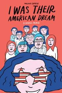 """Cover of Malaka Gharib's book """"I Was Their American Dream."""""""