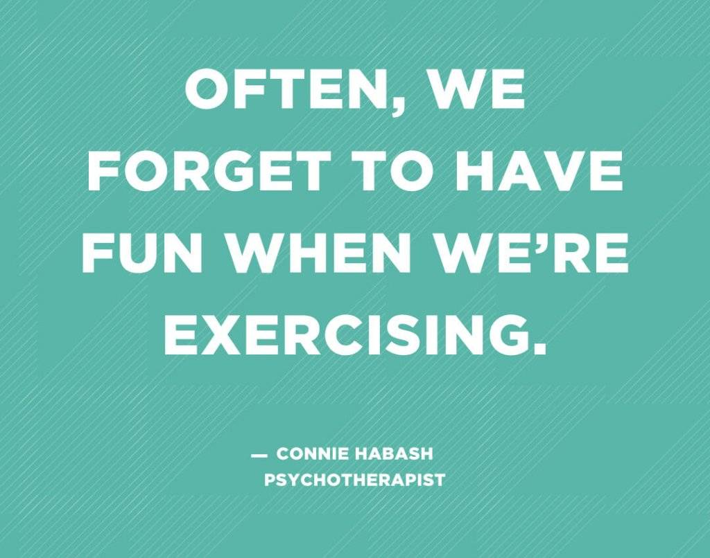 "Quote graphic stating ""Often, we forget to have fun when we're exercising."" by Connie Habash"