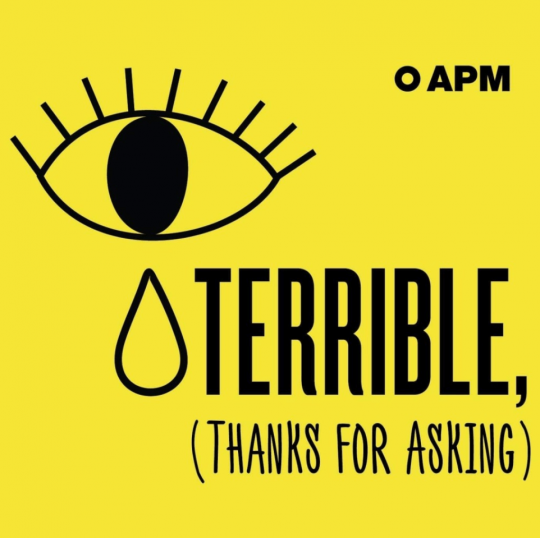 Yellow Terrible, (Thanks for Asking) podcast logo, features an eyeball and a tear.