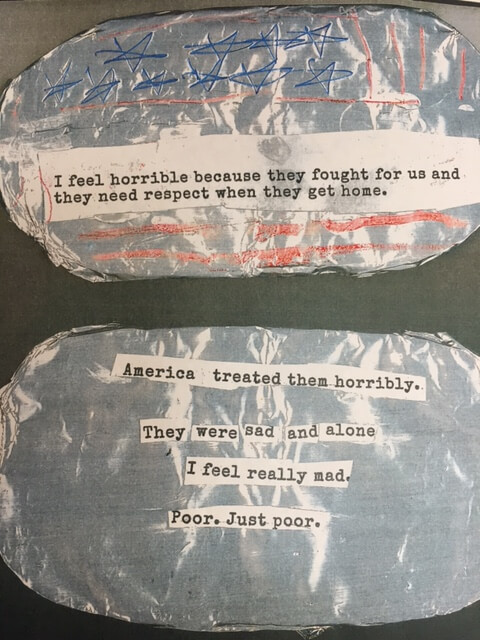 "Close up of two ""dog tag"" middle school projects. ""I feel horrible because they fought for us and they need respect when they get home."" And ""America treated them horribly. They were sad and alone. I feel really mad. Poor. Just poor."""
